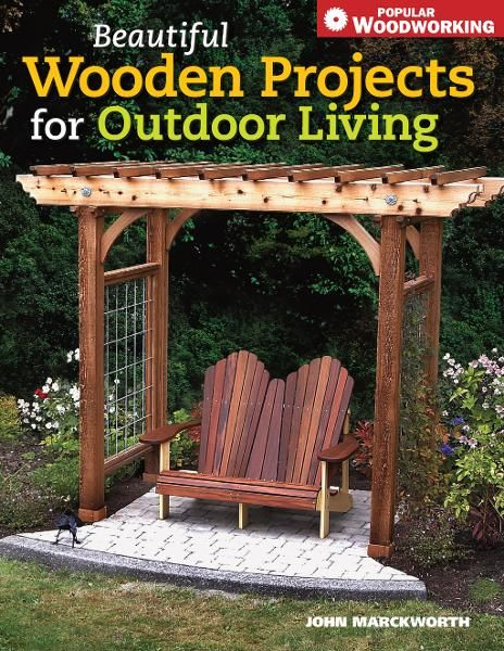 Beautiful Wooden Projects for Outdoor Living