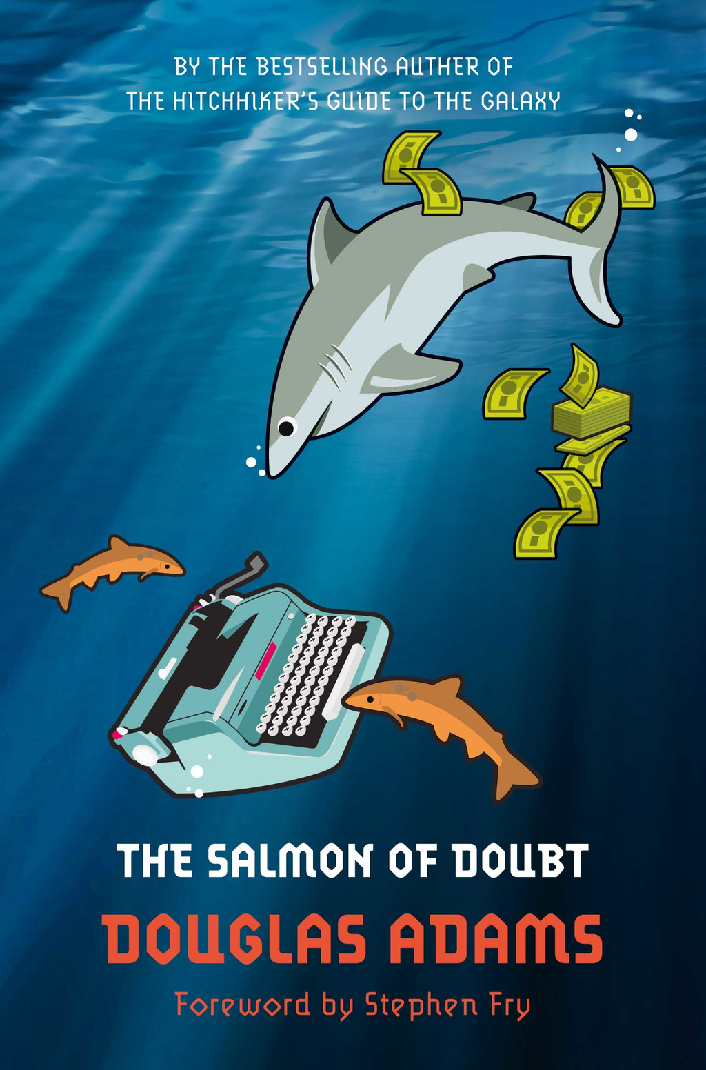 The Salmon of Doubt Hitchhiking the Galaxy One Last Time