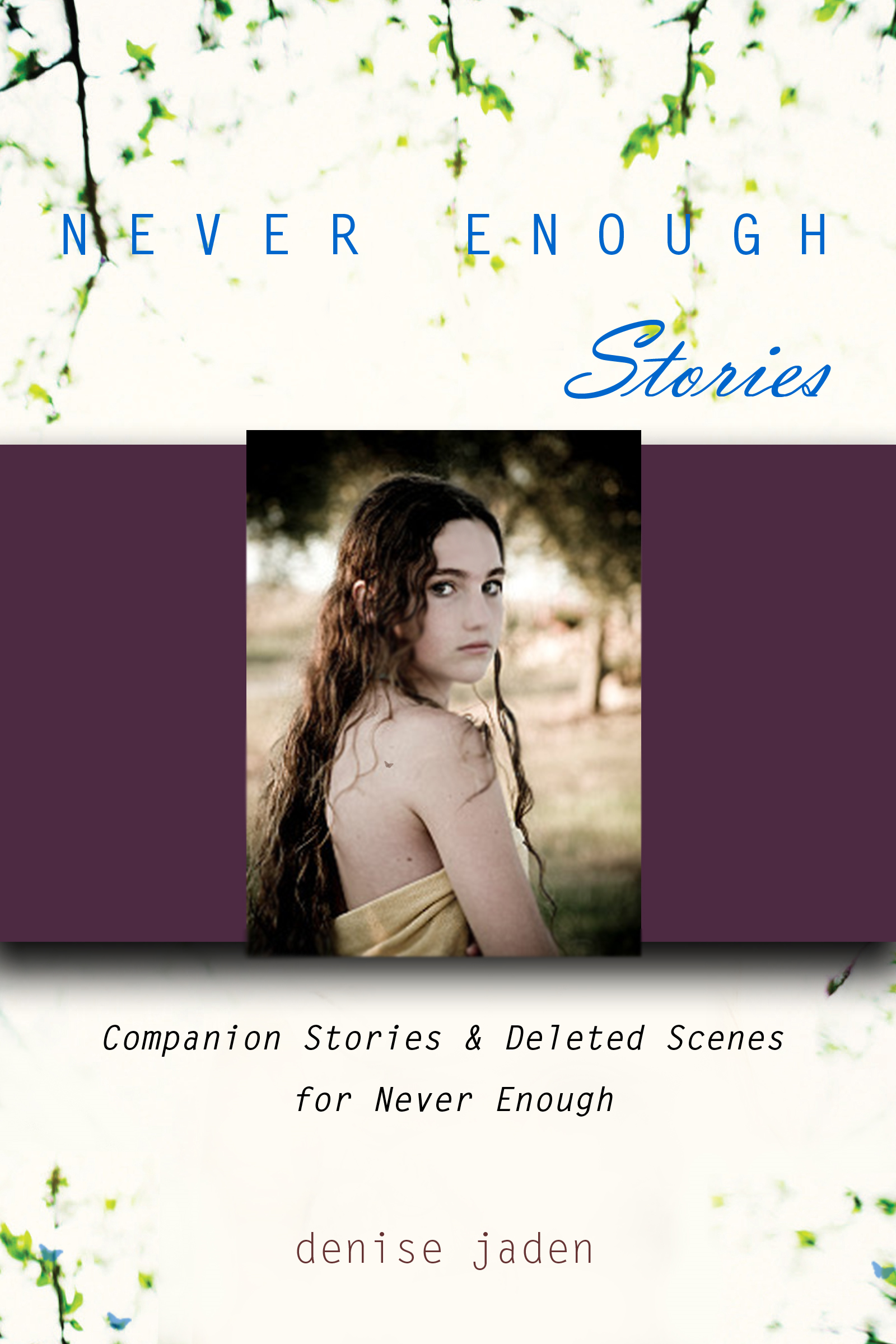 Never Enough Stories