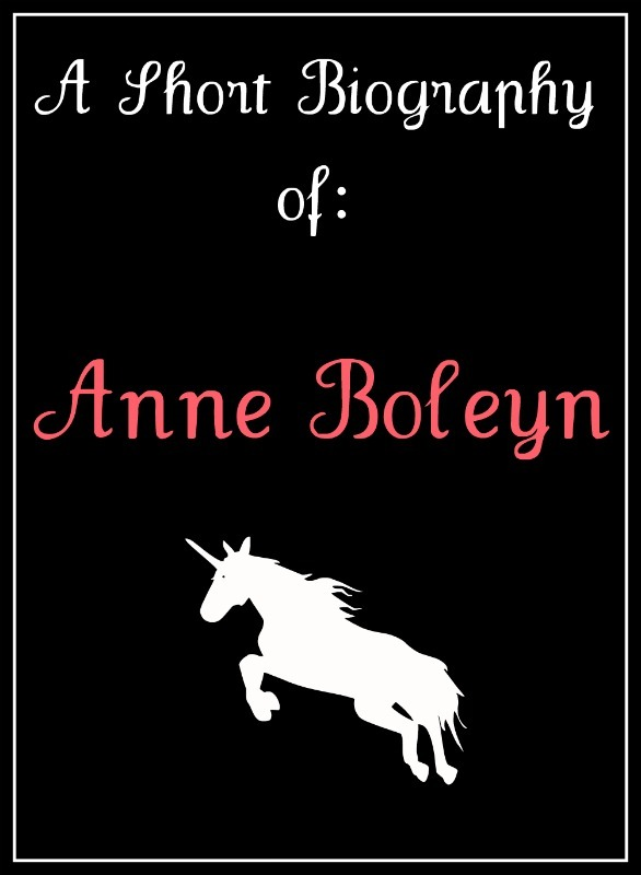 Anne Boleyn: A Short Biography