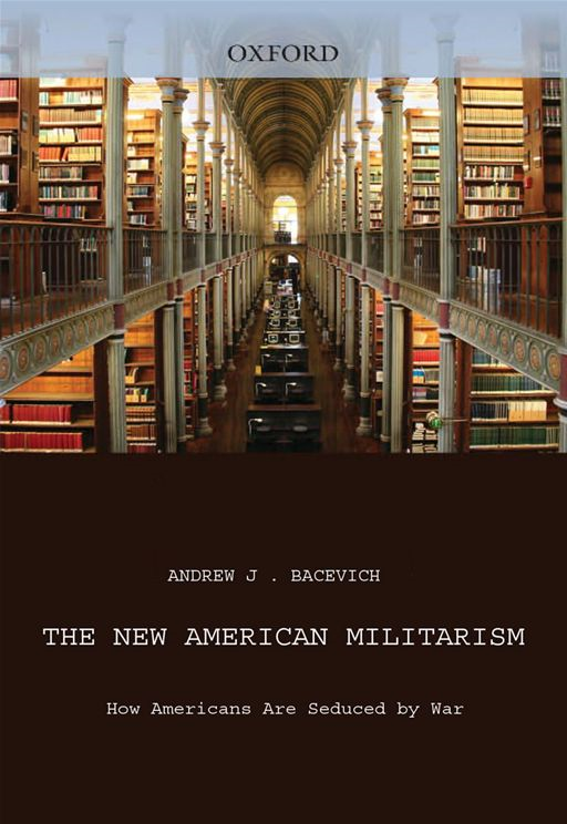 The New American Militarism : How Americans Are Seduced By War