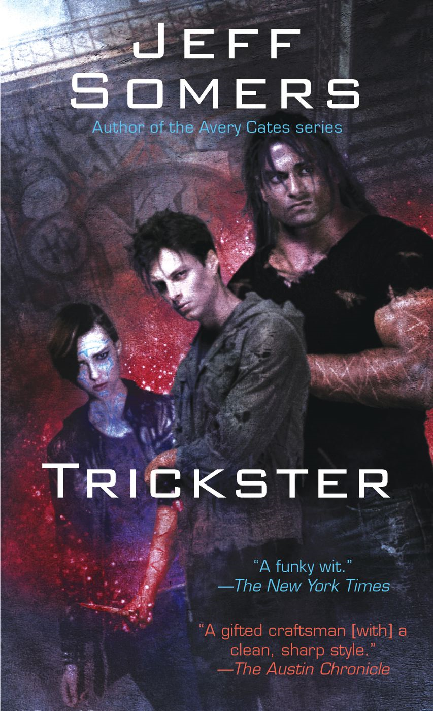 Trickster By: Jeff Somers