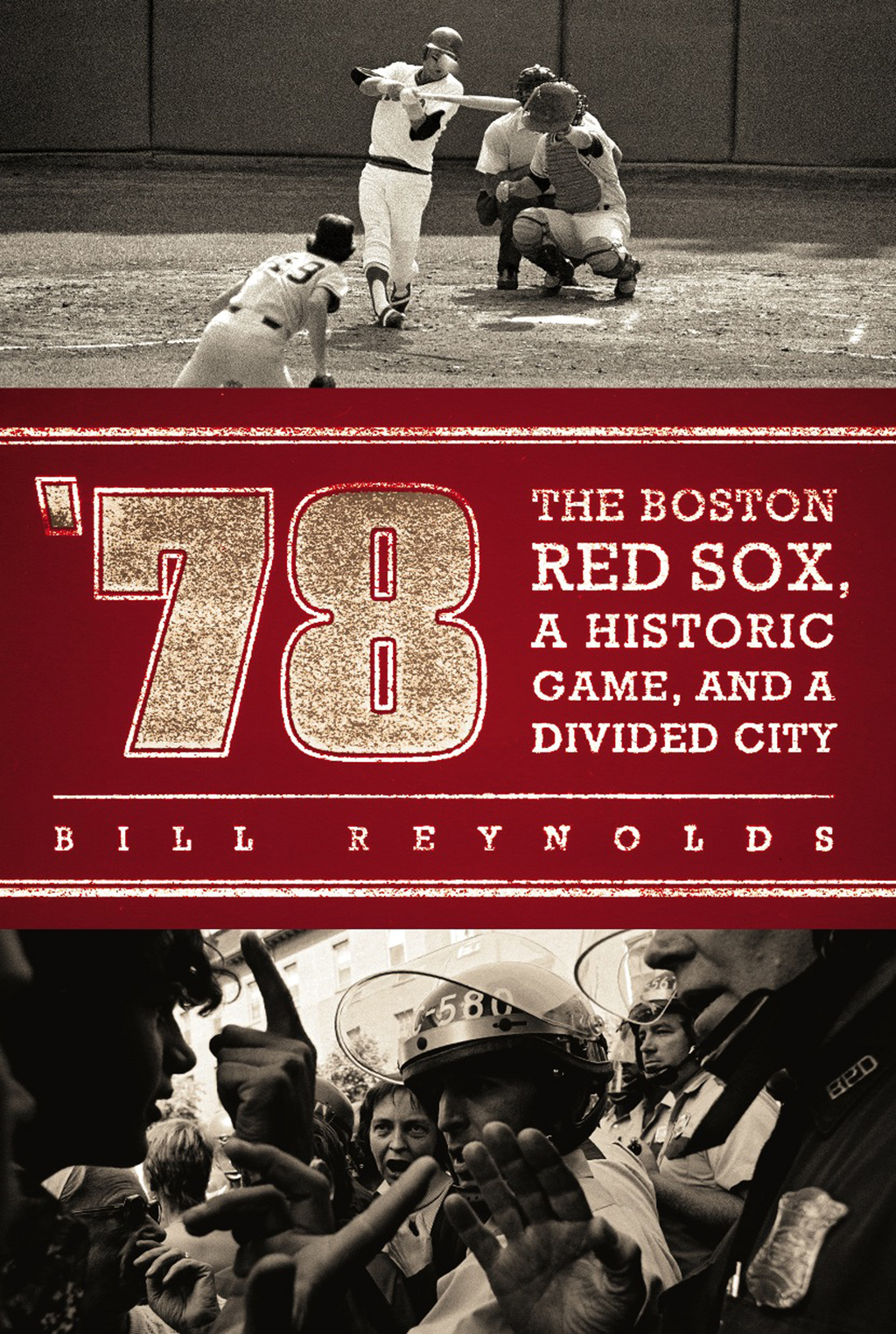 '78 The Boston Red Sox,  A Historic Game,  and a Divided City