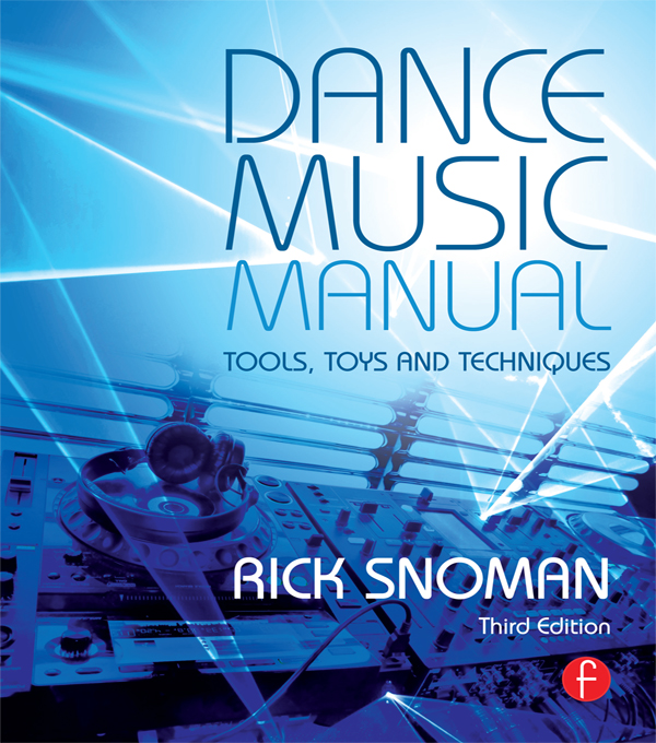 Dance Music Manual,  3rd Edition Tools,  Toys,  and Techniques