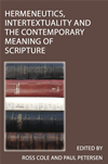 Hermeneutics, Intertextuality And The Contemporary Meaning Of Scripture