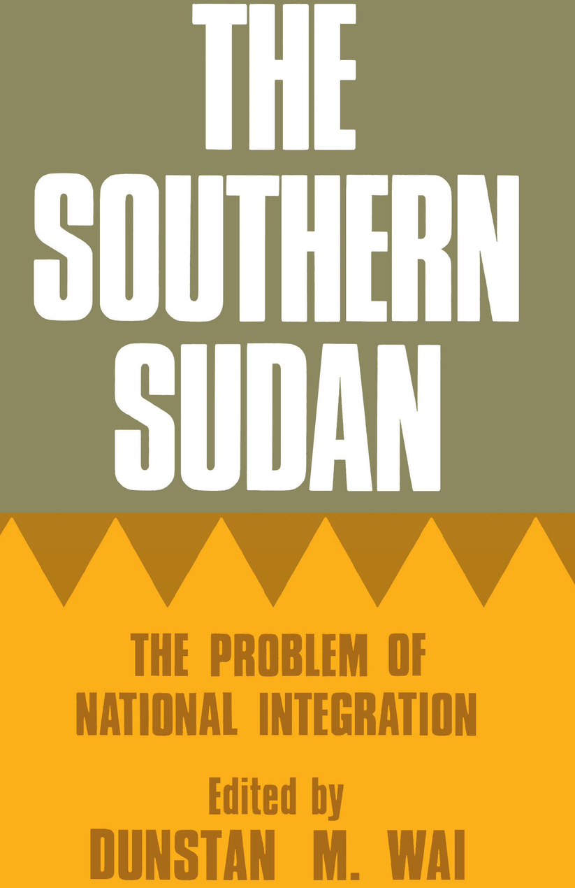 The Southern Sudan The Problem of National Integration