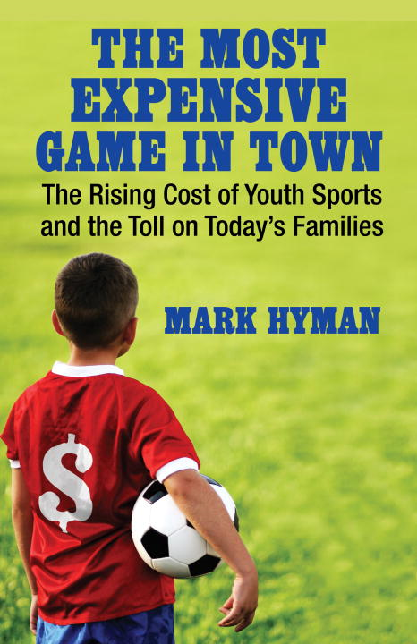 The Most Expensive Game in Town By: Mark Hyman