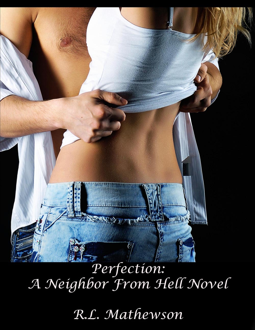 Perfection: A Neighbor From Hell Novel By: R.L. Mathewson