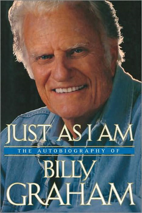 Just As I Am By: Billy Graham