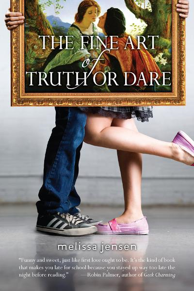 The Fine Art of Truth or Dare By: Melissa Jensen