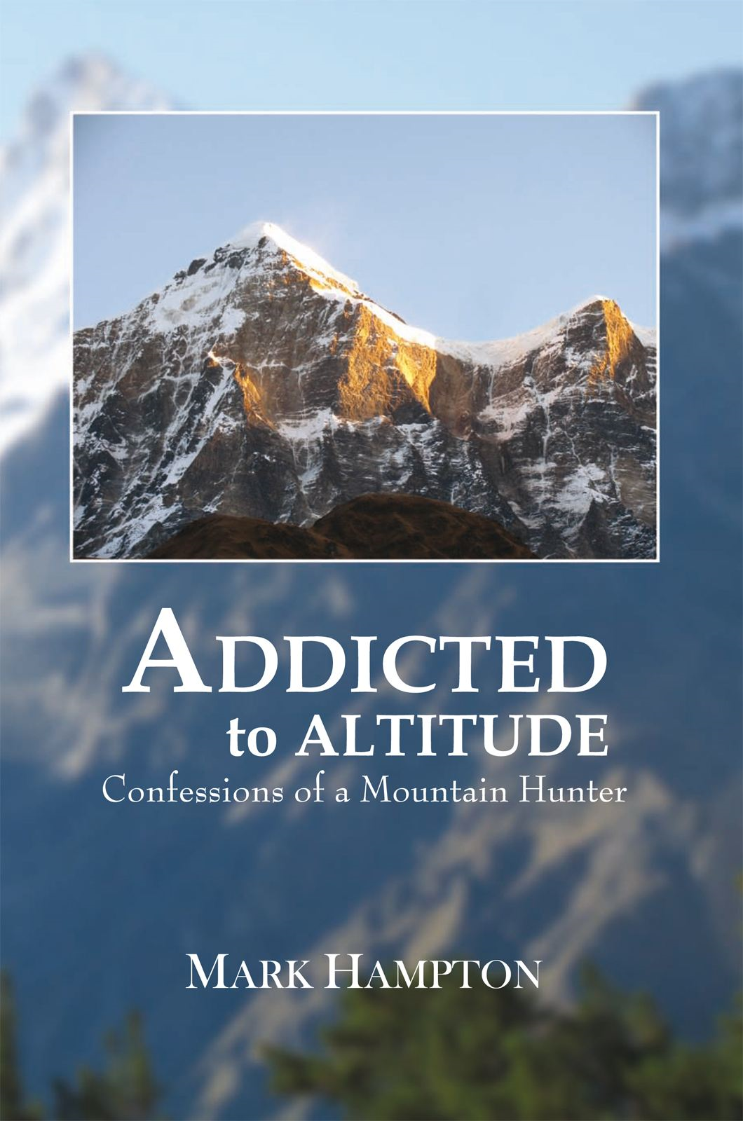 Addicted to Altitude By: Mark Hampton