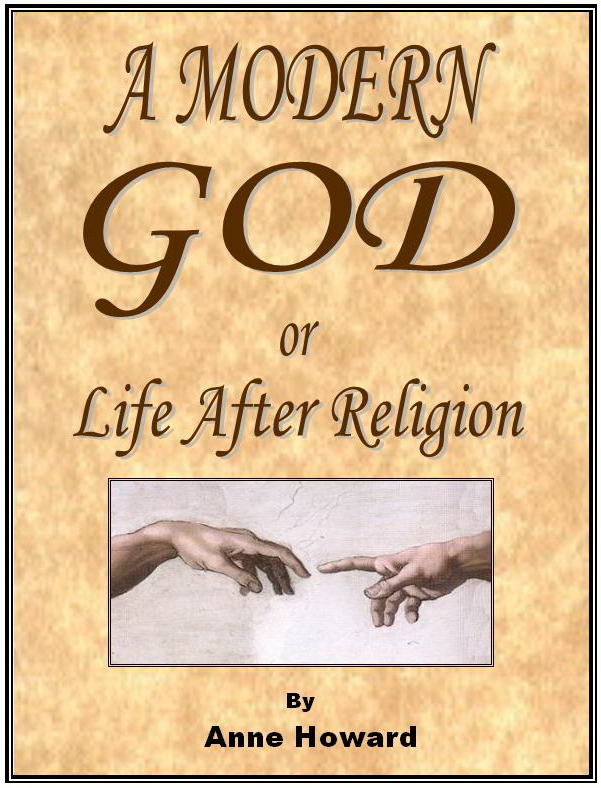 A Modern God, or Life After Religion By: Anne Howard