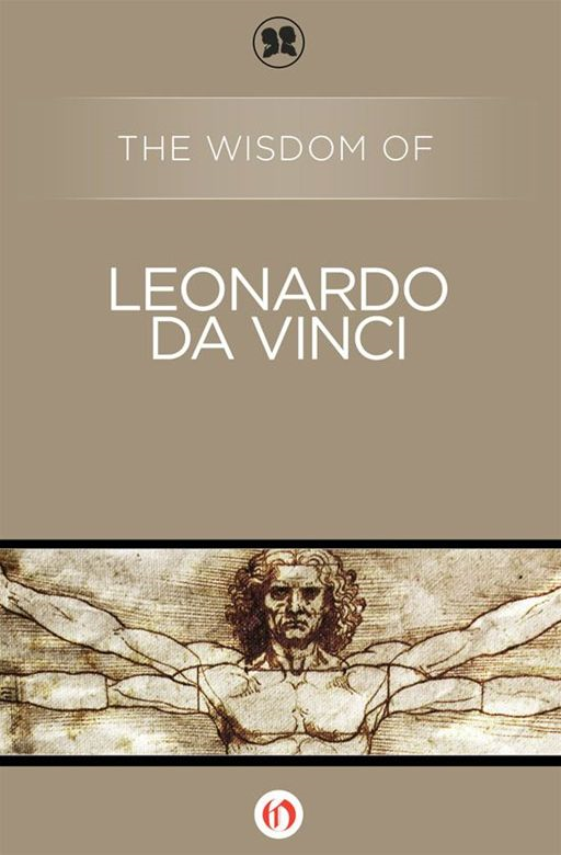 The Wisdom of Leonardo da Vinci By: Philosophical Library