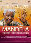 The Nelson Mandela Poetry Collaboration (a Collection Of Poetry, Commentary, And Artwork In Honour Of Nelson Mandela)