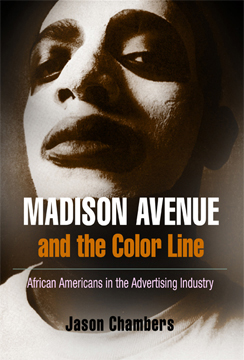 Madison Avenue and the Color Line By: Jason Chambers