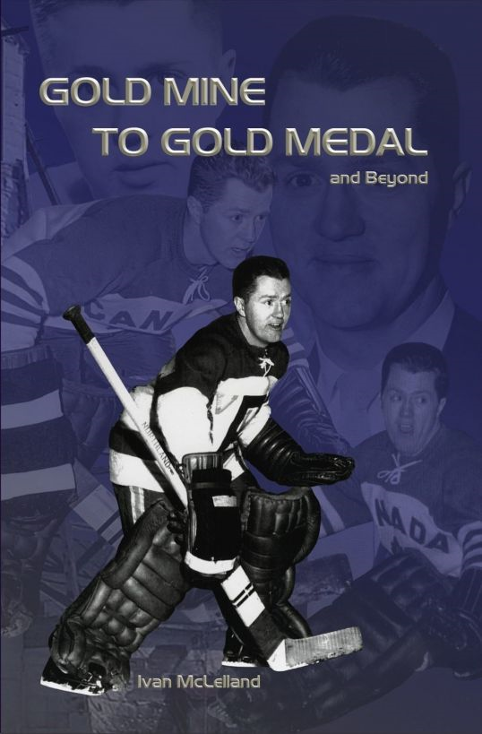 Gold Mine to Gold Medal and Beyond By: Ivan McLelland