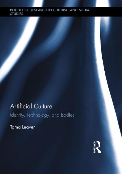 Artificial Culture Identity,  Technology,  and Bodies