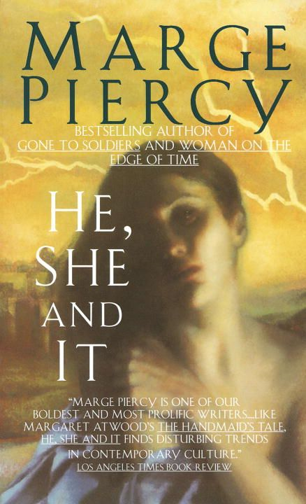 He, She and It By: Marge Piercy