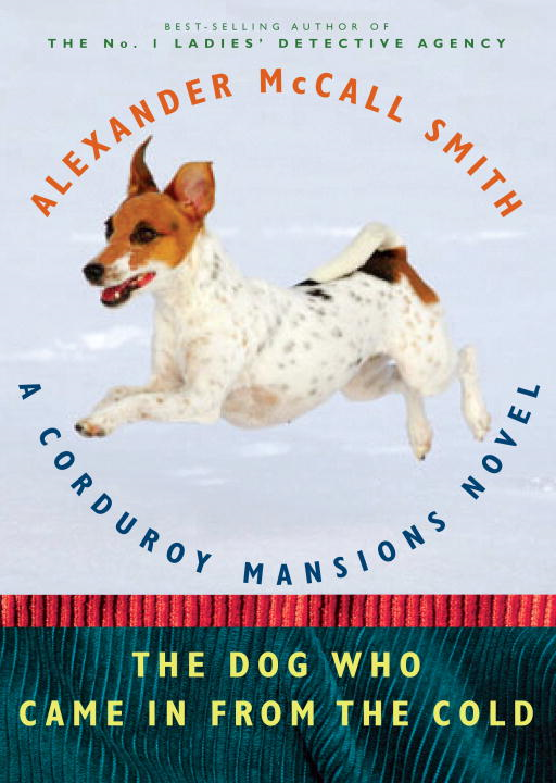 The Dog Who Came in from the Cold By: Alexander McCall Smith