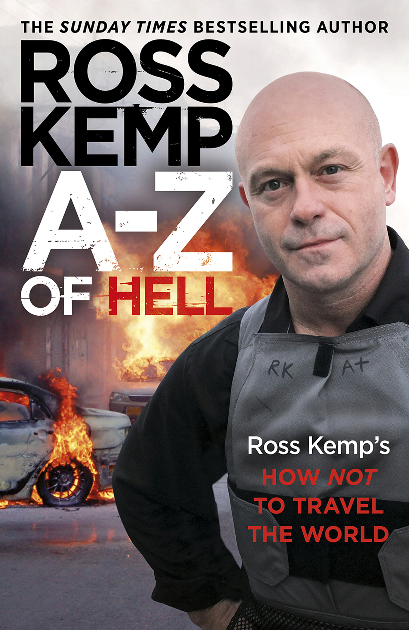 A-Z of Hell: Ross Kemp?s How Not to Travel the World