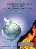 download The Shocking Truths about Heaven, Hell and Your Birthright Blessing: Volume I book