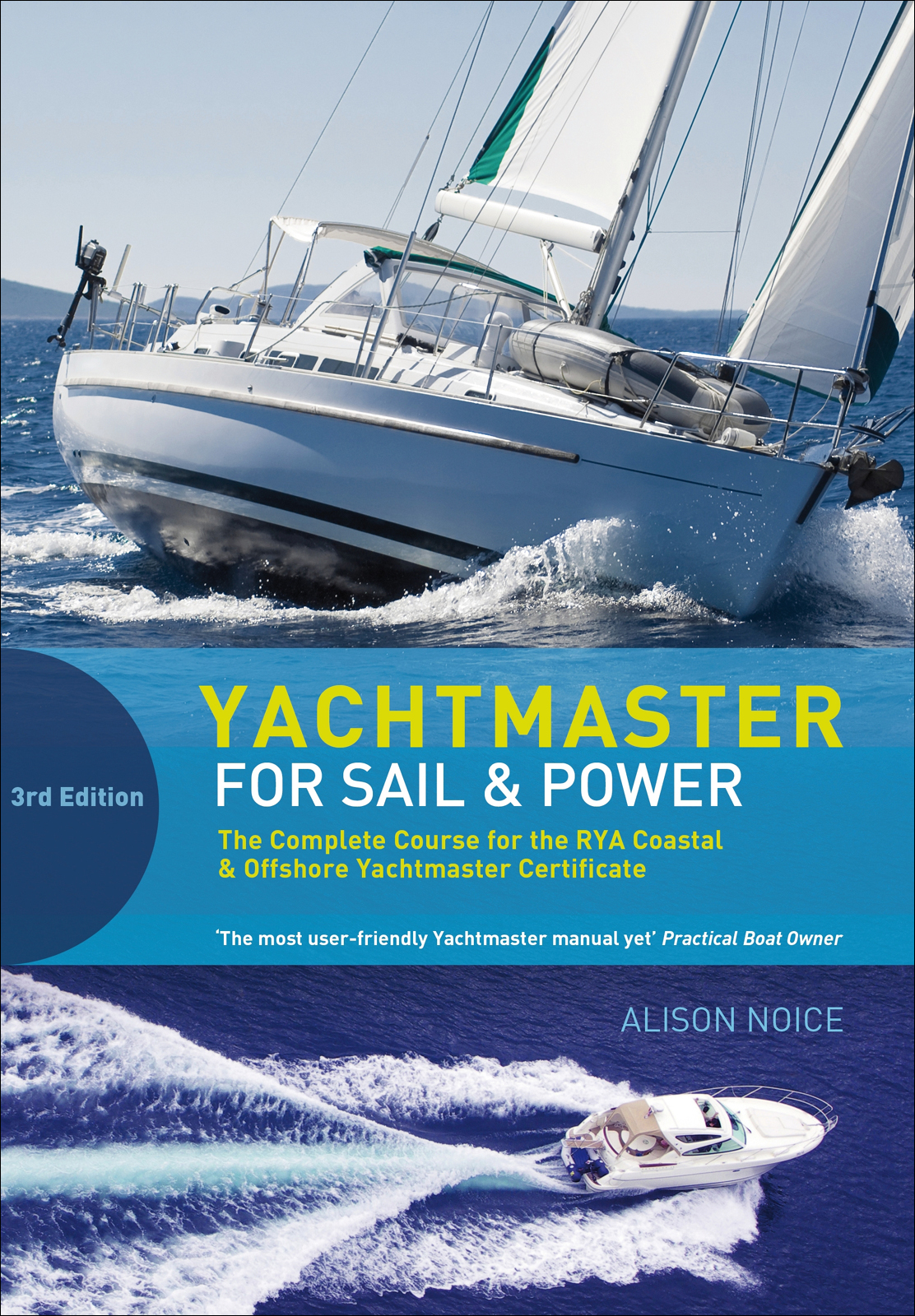 Yachtmaster for Sail and Power A Manual for the RYA Yachtmaster® Certificates of Competence