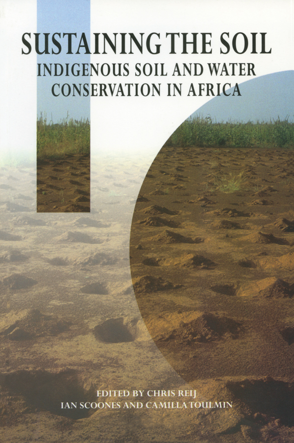 Sustaining the Soil Indigenous Soil and Water Conservation in Africa