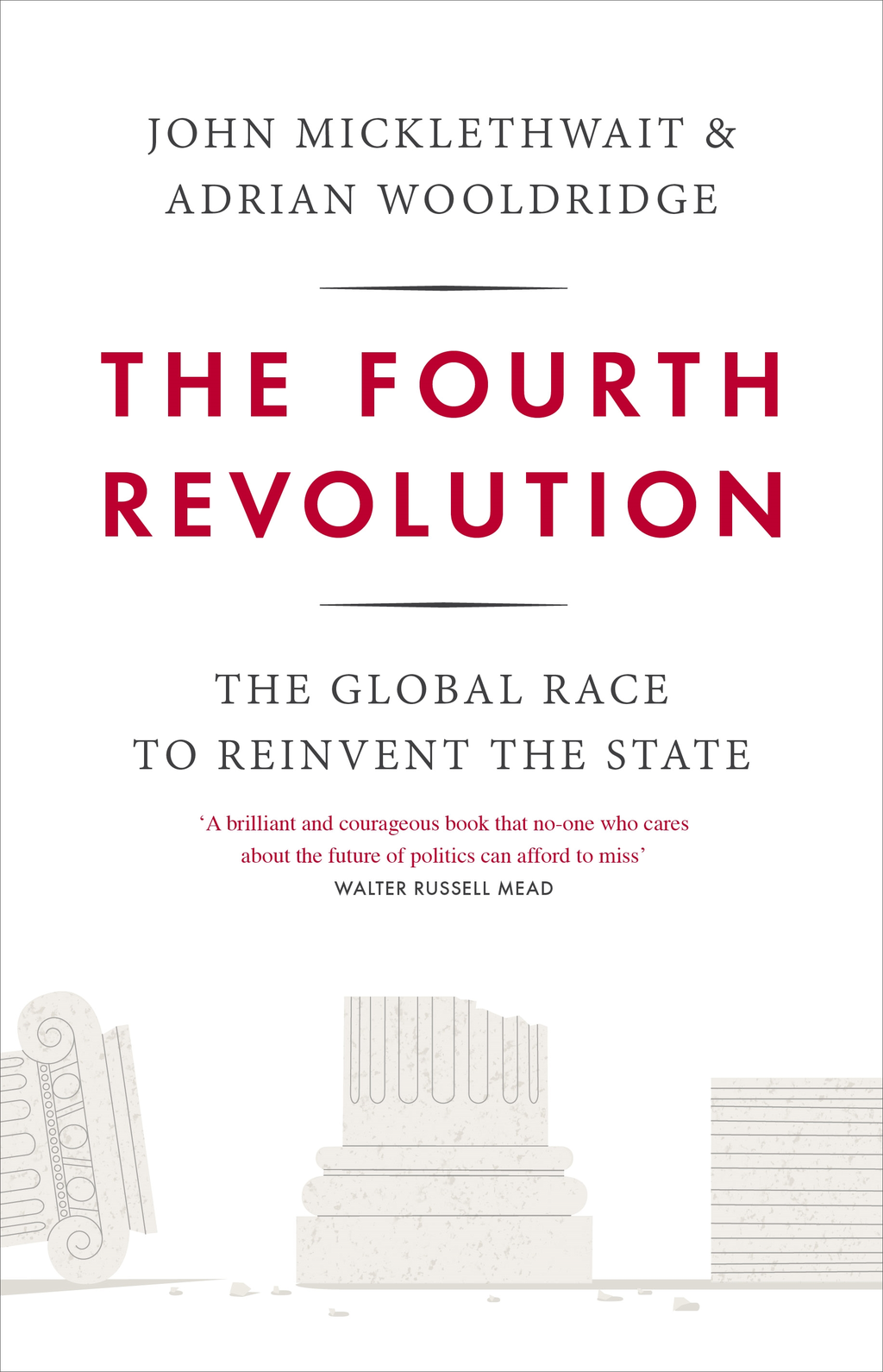 The Fourth Revolution The Global Race to Reinvent the State