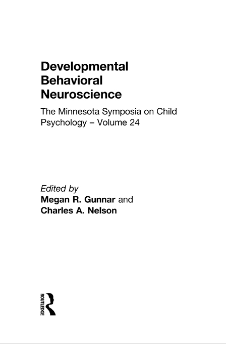 Developmental Behavioral Neuroscience The Minnesota Symposia on Child Psychology,  Volume 24