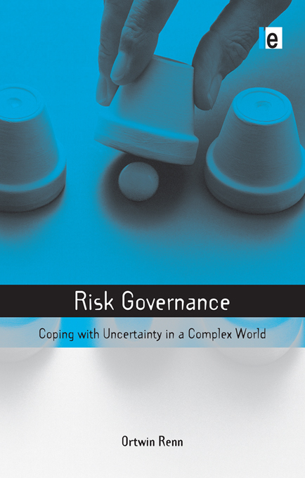 Risk Governance Coping with Uncertainty in a Complex World