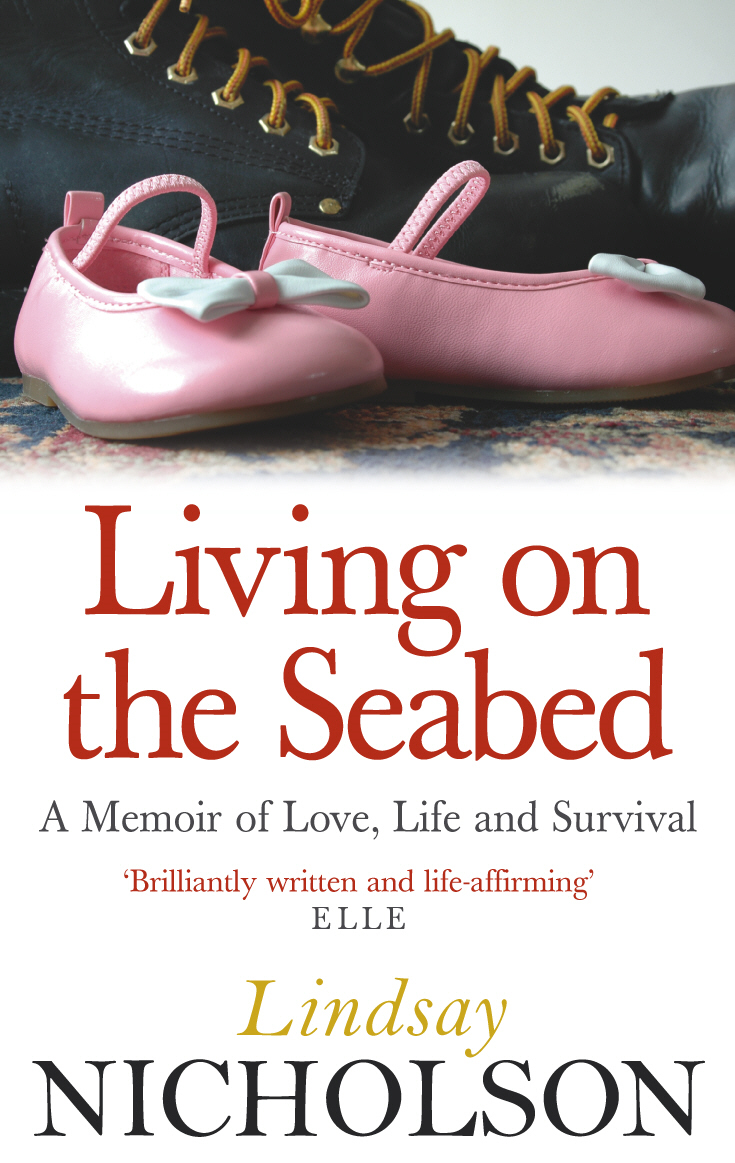 Living On The Seabed A memoir of love,  life and survival