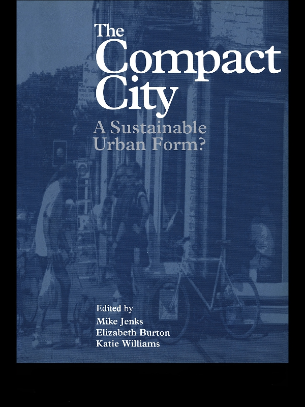 The Compact City A Sustainable Urban Form?