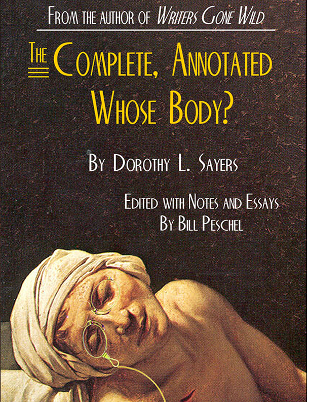 Dorothy L. Sayers  Bill Peschel - The Complete, Annotated Whose Body?