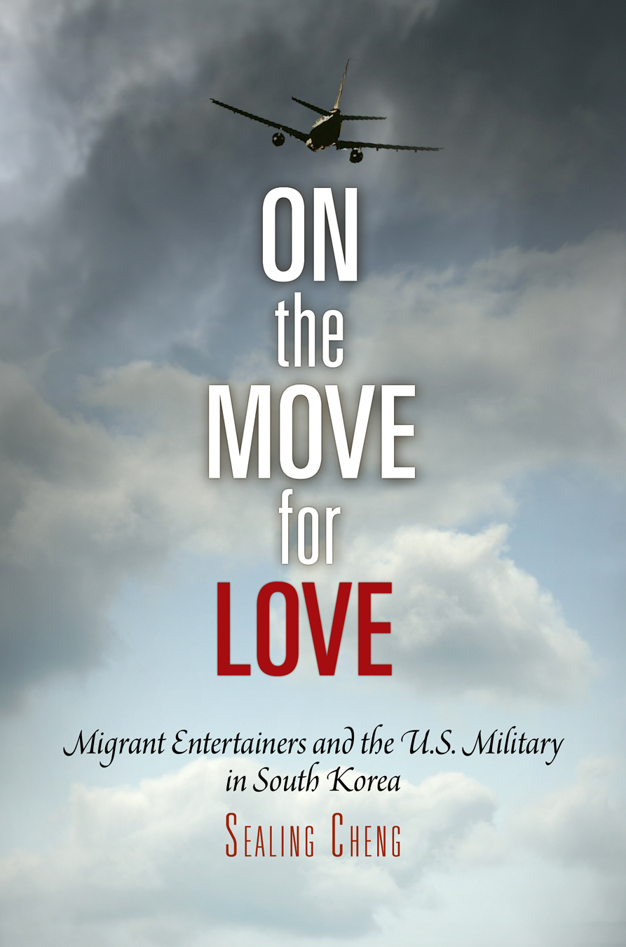 On the Move for Love Migrant Entertainers and the U.S. Military in South Korea