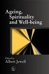 Ageing, Spirituality And Well-Being: