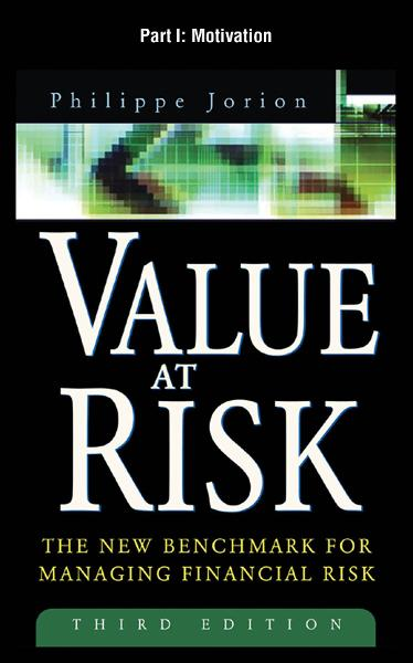 Value at Risk, 3rd Ed., Part I - Motivation