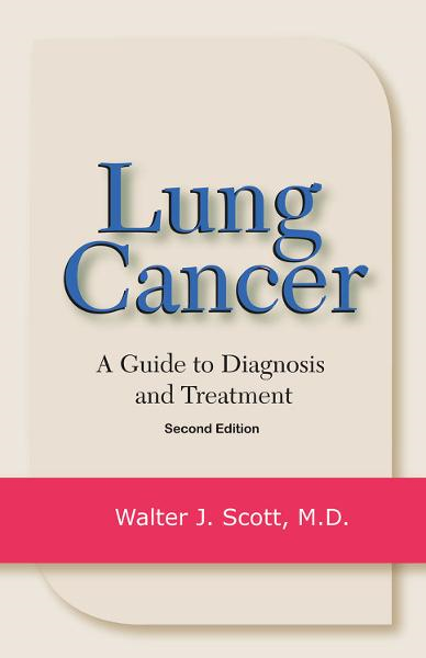 Lung Cancer By: Walter J. Scott, MD
