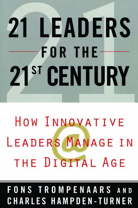 21 Leaders for the 21st Century By: Trompenaars, Fons