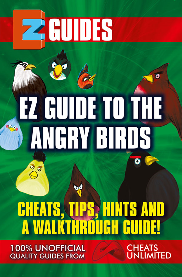 EZ Guide Angry Birds By: The CheatMistress