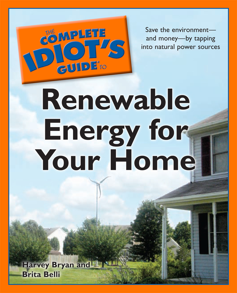 The Complete Idiot's Guide to Renewable Energy for Your Home