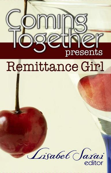 Coming Together Presents: Remittance Girl By: Remittance Girl