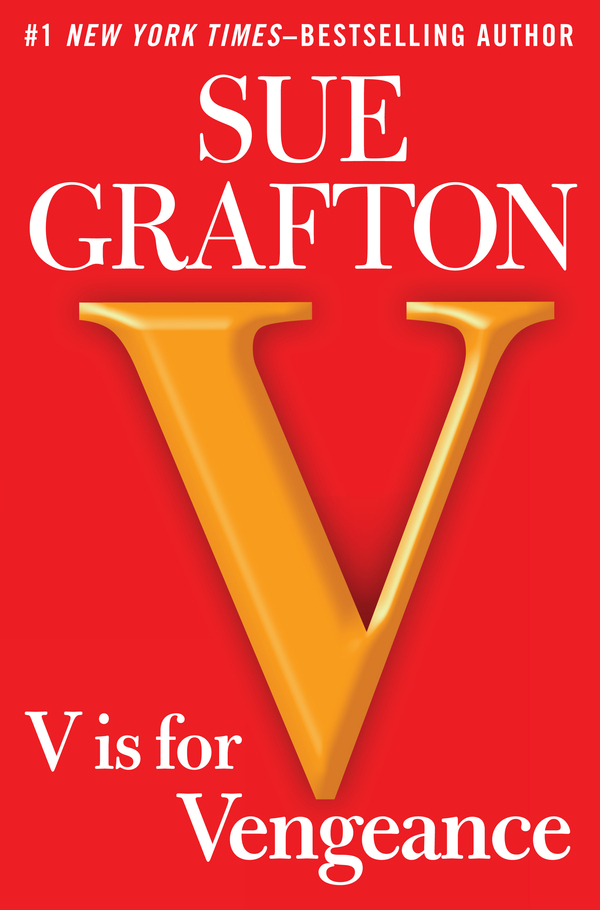 V is for Vengeance By: Sue Grafton