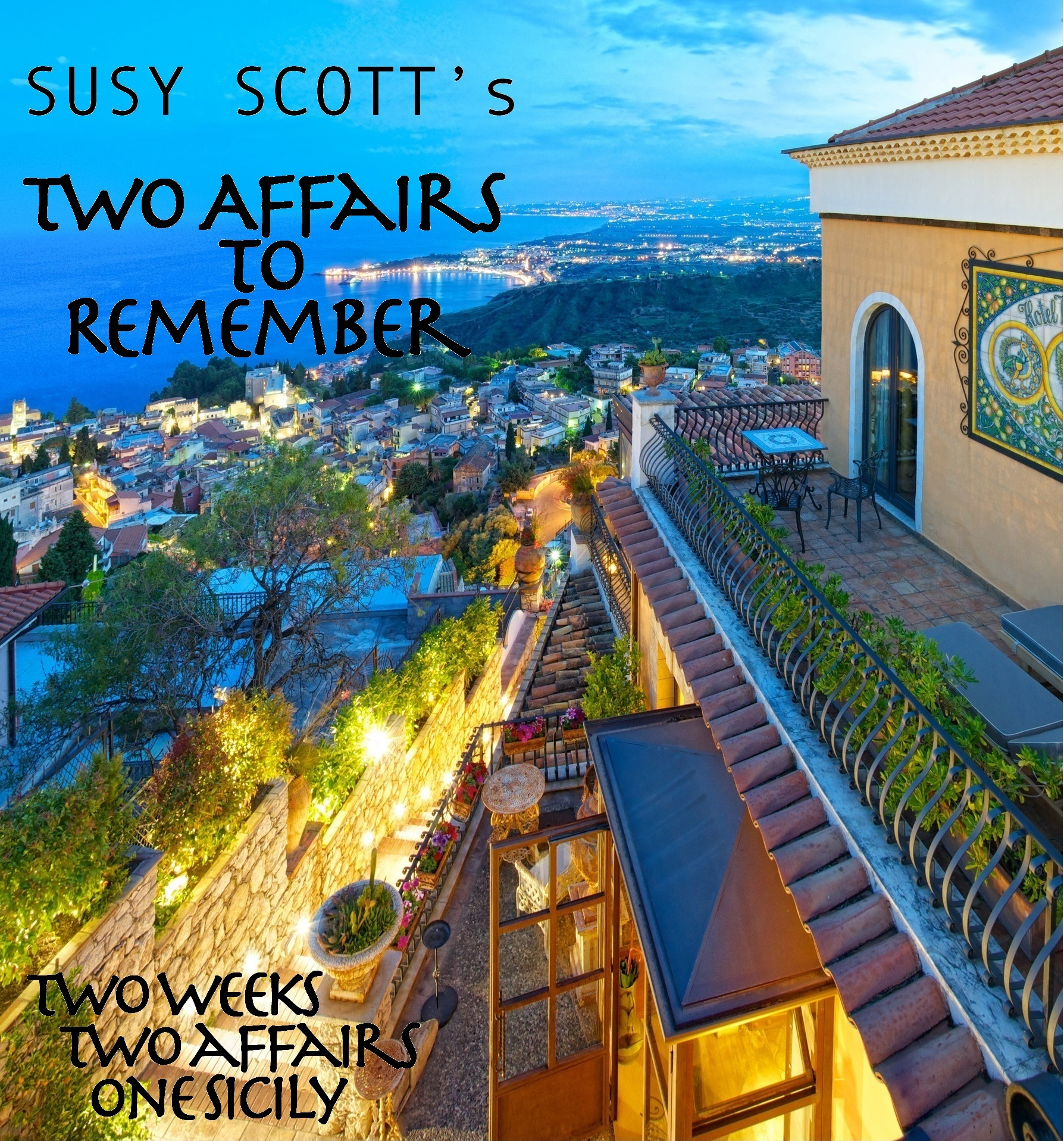 Two Affairs to Remember: Two weeks! Two Affairs! One Sicily!