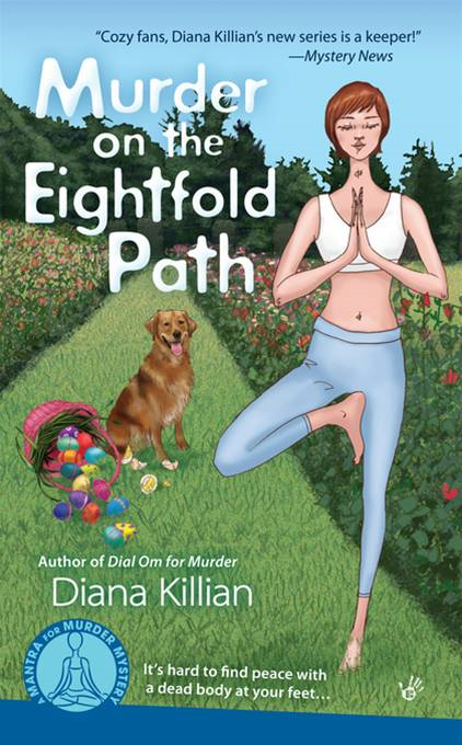 Murder on the Eightfold Path By: Diana Killian