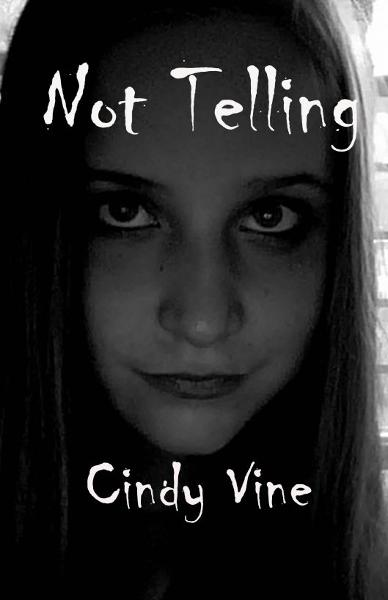Not Telling By: Cindy Vine