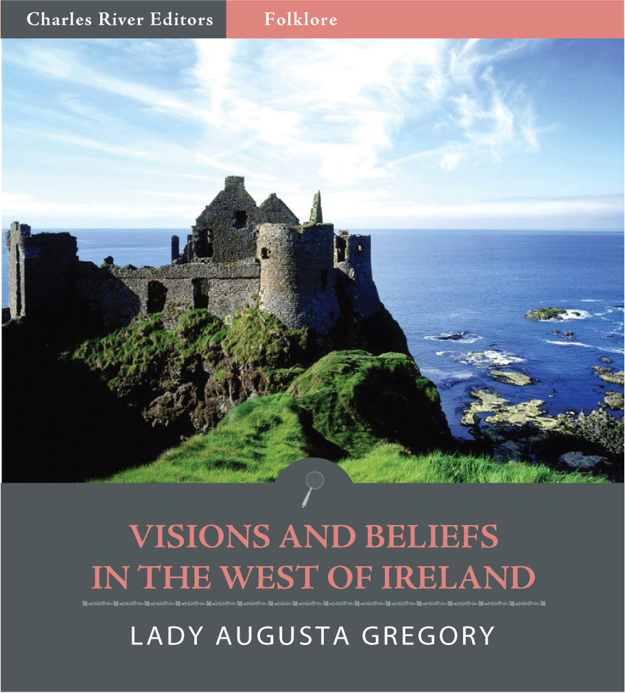 Visions and Beliefs in the West of Ireland (Illustrated Edition)