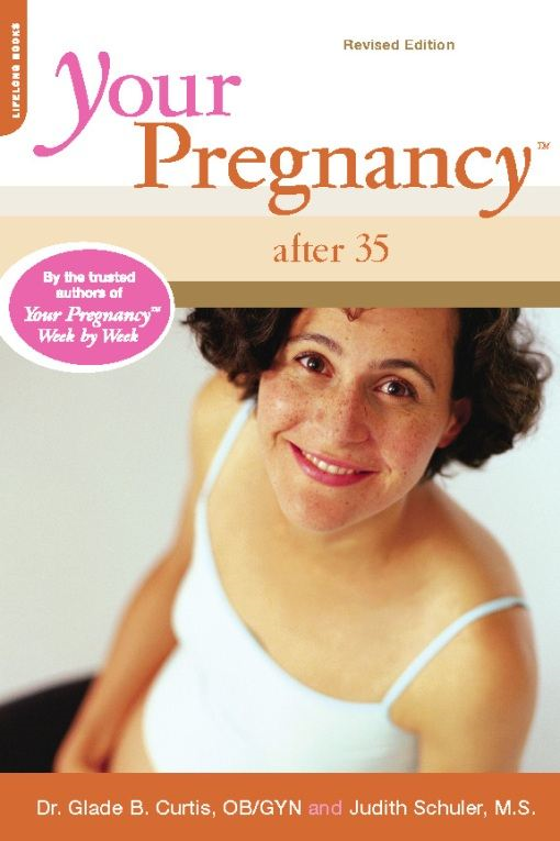Your Pregnancy After 35 By: Glade B. Curtis,Judith Schuler