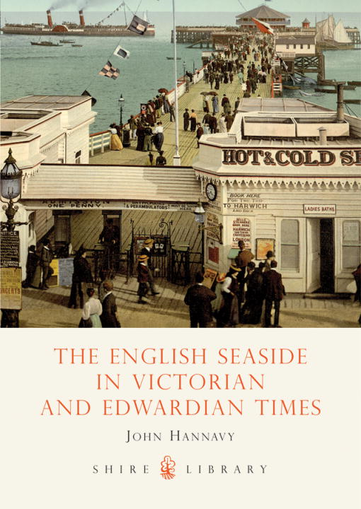 The English Seaside in Victorian and Edwardian Times By: John Hannavy