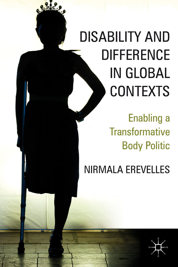 Disability and Difference in Global Contexts Enabling a Transformative Body Politic