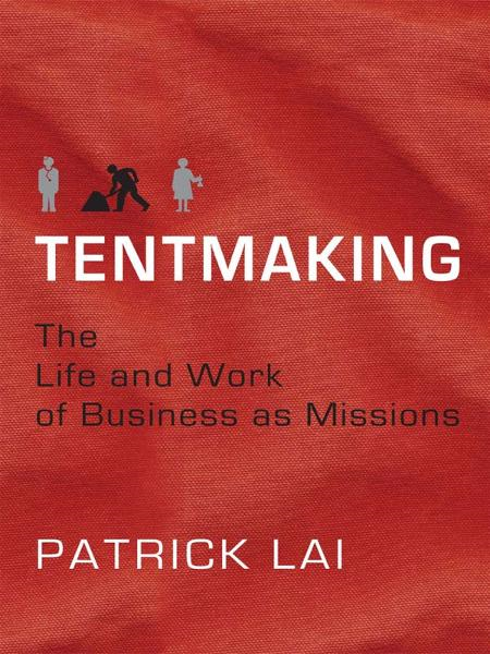 Tentmaking: The Life and Work of Business as Missions